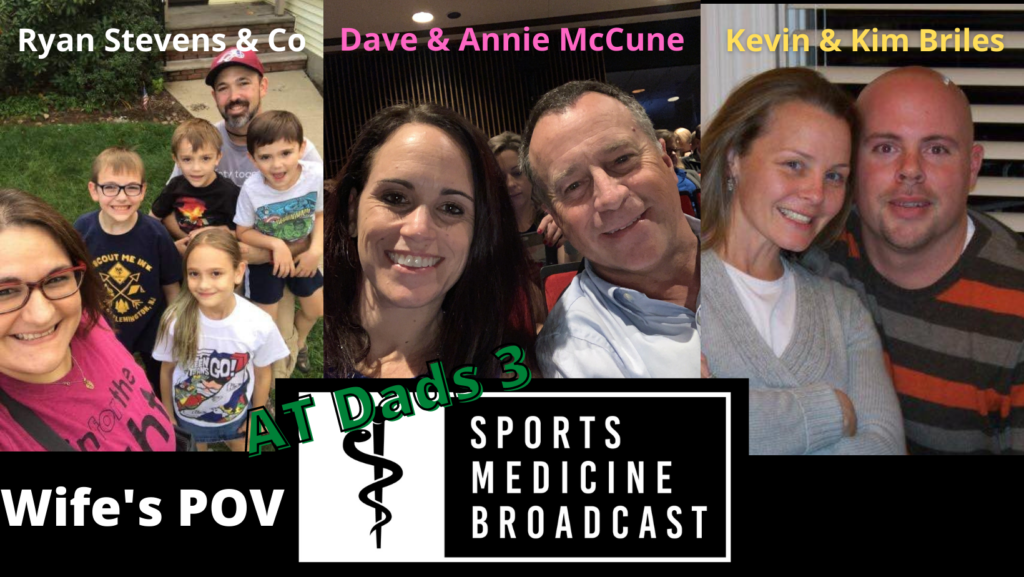 The Wife; AT Dads; Kevin Briles; Kim Briles; Annie McCune; Dave McCune; Ryan Stevens; Sports Medicine Broadcast;